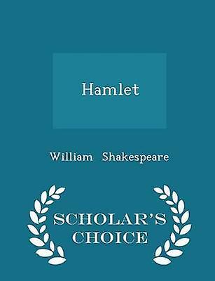 Hamlet  Scholars Choice Edition by Shakespeare & William