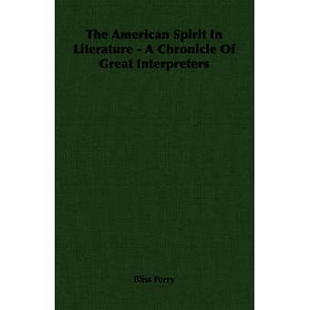 Lo spirito americano In letteratura A Cronaca di grandi interpreti di Perry & Bliss