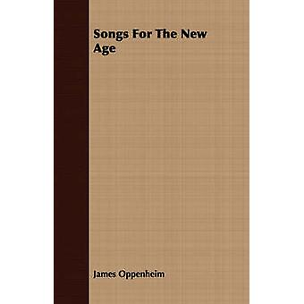 Songs For The New Age by Oppenheim & James