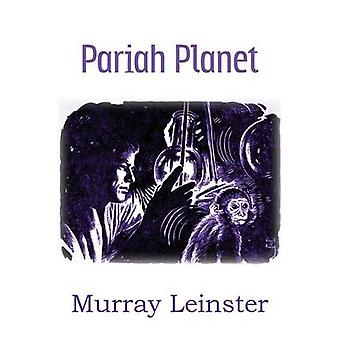 Pariah Planet by Leinster & Murray