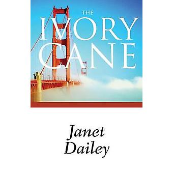 The Ivory Cane by Janet Dailey