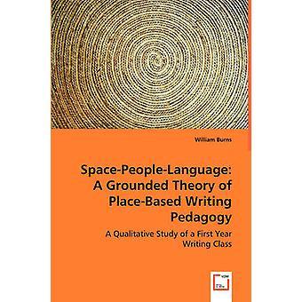SpacePeopleLanguage A Grounded Theory of PlaceBased skrift pedagogik av brännskador & William
