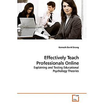 Insegnare in modo efficace i professionisti Online da Strang & Kenneth David