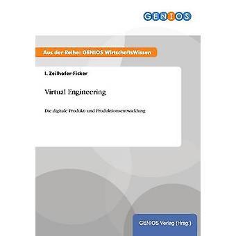 Virtual EngineeringDie digitale Produkt und Produktionsentwicklung von ZeilhoferFicker & I.