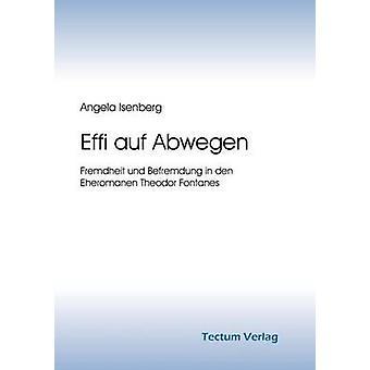 Effi auf Abwegen by Isenberg & Angela