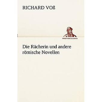 Die Racherin Und Andere Romische resigniertes durch Vo & Richard