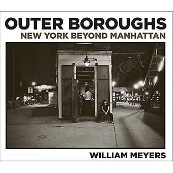 Outer Boroughs: New York Beyond Manhattan