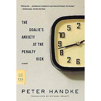 The Goalie's Anxiety at the Penalty Kick by Peter Handke - Michael Ro