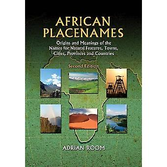African Placenames - Origins and Meanings of the Names for Natural Fea