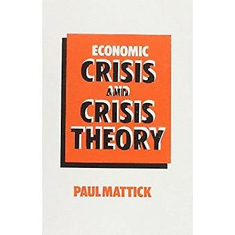 Economic Crisis and Crisis Theory by Paul Mattick - 9780850362695 Book