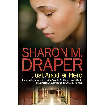 Just Another Hero by Sharon M Draper - 9781416907008 Book