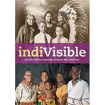 indiVisible - African-Native American Lives in the Americas by Gabriel