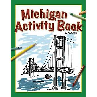 Michigan Activity Book by Paula Ellis - 9781591932260 Book