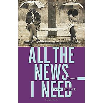 All the News I Need - A Novel by Joan Frank - 9781625342621 Book