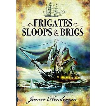 Frigates - Sloops & Brigs by James Henderson - 9781848845268 Book