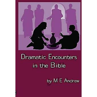 Dramatic Encounters by Maurice E. Andrew - 9781922239044 Book