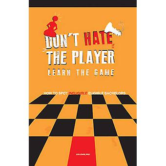 Don't Hate the Player Learn the Game - How to Spot  -Ineligible - Eligib