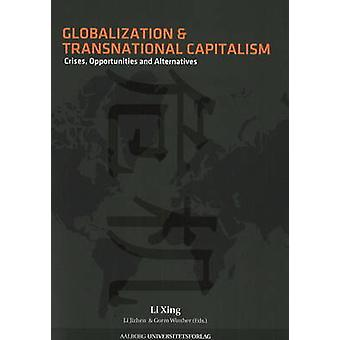 Globalization and Transnational Capitalism - Crisis - Opportunities an