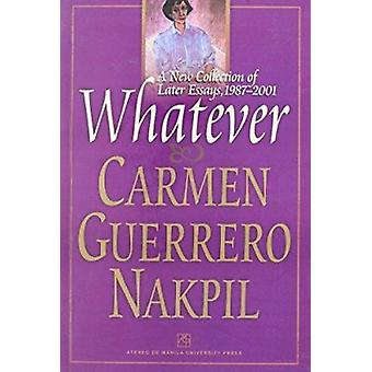 Whatever - A New Collection of Later Essays 1987-2001 by Carmen Guerre