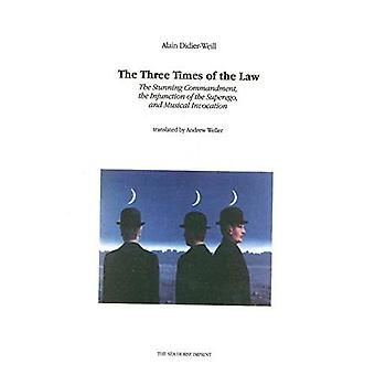 The Three Times of the Law: The Stunning Commandment, the Injunction of the Superego, and Musical Invocation