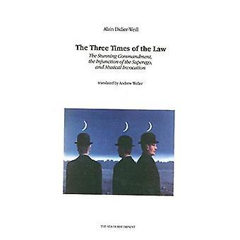 De tre tider av loven: den fantastiske budet, den kjennelse av superego, og musikalsk påkalle