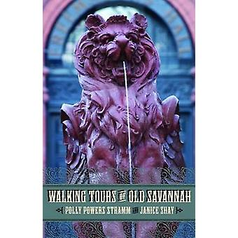 Walking Tours of Old Savannah by Polly Powers Stramm - Janice Shay -