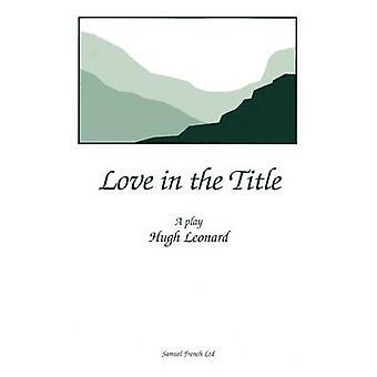 Love in the Title by Leonard & Hugh