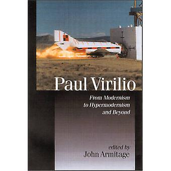 Paul Virilio From Modernism to Hypermodernism and Beyond by Armitage & John