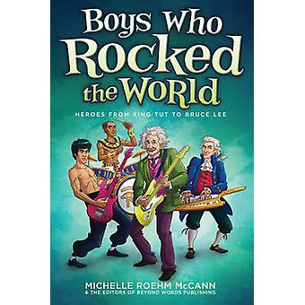 Boys Who Rocked the World - Heroes from King Tut to Shaun White by Mic