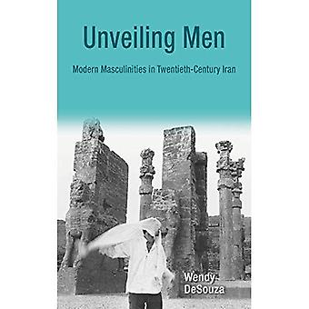 Unveiling Men: Modern Masculinities in Twentieth-Century Iran (Gender, Culture, and Politics in the Middle East)