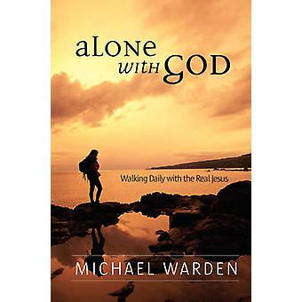 Alone With God by Warden & Michael