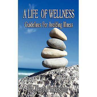 A Life of Wellness Guidelines For Avoiding Illness by Finkelstein & Marty