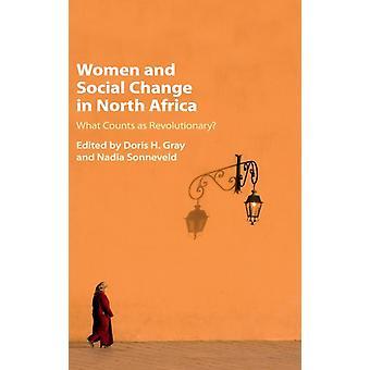 Donne e cambiamento sociale in Nord Africa di Doris H Gray