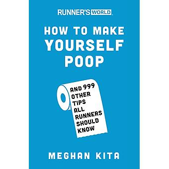 Runners World How to Make Yourself Poop by Meghan Kita