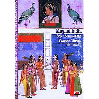 Mughal India  Splendours of the Peacock Throne by Valerie Berinstain