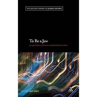 To Be a Jew Joseph Chayim Brenner as a Jewish Existentialist by Sagi & Avi