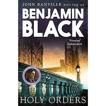 Holy Orders Quirke Mysteries Book 6 by Black & Benjamin