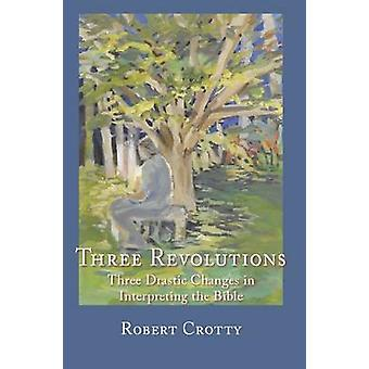 Three Revolutions - Three Drastic Changes in Interpreting the Bible by
