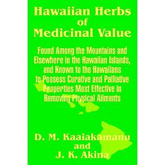 Hawaiian Herbs of Medicinal Value by Kaaiakamanu & D. M.