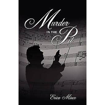 Murder in the Pit by Miner & Erica
