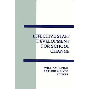 Effective Staff Development for School Change by Pink & William T.