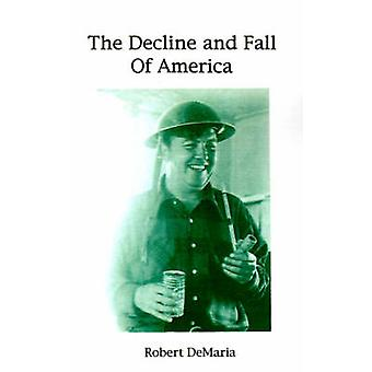 The Decline and Fall of America by DeMaria & Robert & Jr.
