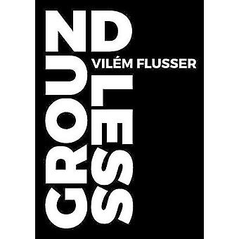 Groundless by Flusser & Vilm