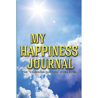 My Happiness Journal The Choosing Happier Workbook by Jem & Friar