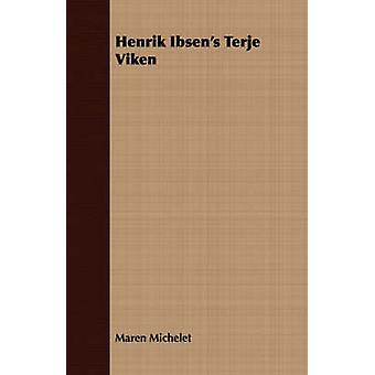 Henrik Ibsens Terje Viken by Michelet & Maren