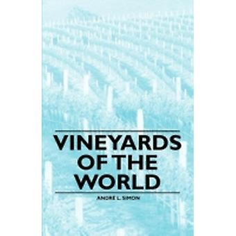 Vineyards of the World by Simon & Andr L.