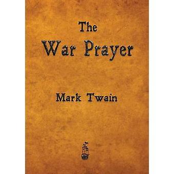 The War Prayer by Twain & Mark