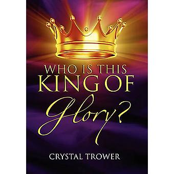 Who Is This King Of Glory by Trower & Crystal
