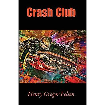 Crash Club por Felsen & Henry Gregor