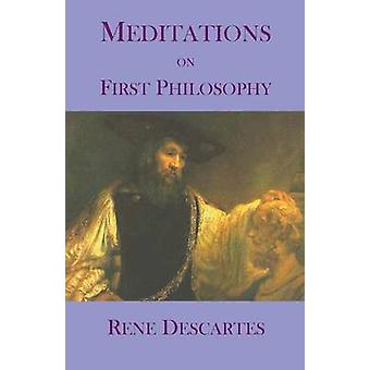 Meditations on First Philosophy by Descartes & Rene